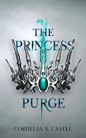 The Princess Purge by Cordelia K Castel