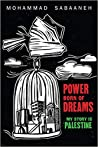 Power Born of Dreams: My Story is Palestine