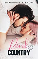 Pink and Country : A Sizzling Small Town Romance