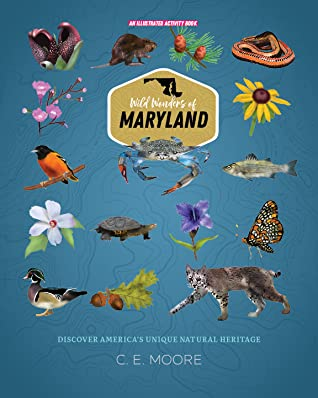 Wild Wonders of Maryland by C.E.  Moore