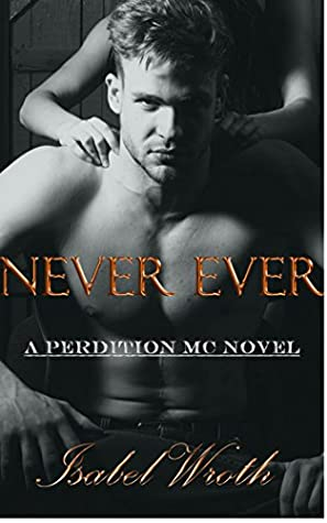 Never Ever by Isabel Wroth
