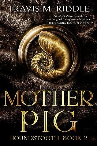 Mother Pig (Houndstooth, #2)
