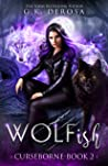 Wolfish: Curseborne (Wolfish, #2)