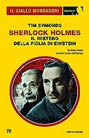 Sherlock Holmes. Il mistero della figlia di Einstein
