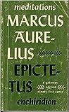 Meditations of Marcus Aurelius and Epictetus' Enchiridion