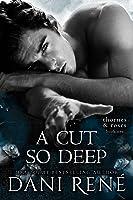 A Cut so Deep (Thornes & Roses, #1)
