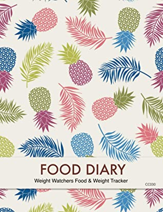 Food Diary - Weight Watchers Food & Weight Tracker: 3 Months Food Tracking, Points & Calories, Includes Weight Tracker, Activity and More!