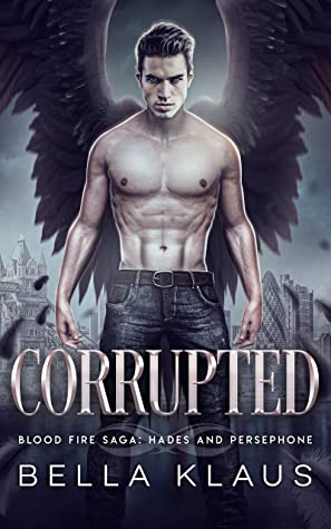 Corrupted by Bella Klaus