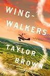 Wingwalkers by Taylor  Brown