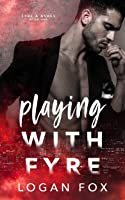 Playing with Fyre: A Dark Stalker Romance (Fyre & Ashes Book 1)