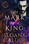 The Mark of a King by Sloane Calder