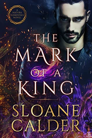The Mark of a King (Natura Elementals #3)
