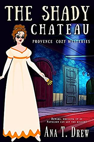 The Shady Chateau: a Provence Cozy Mystery