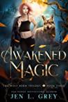 Awakened Magic (The Wolf Born Trilogy, #3)