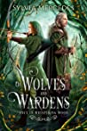 Of Wolves and Wardens (Once in Whispering Wood #1)