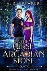 The Curse of the Arcadian Stone: Chosen Path (Nameless Fay, #3)