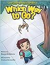The Little Brown Spider in Which Way to Go? by Dennis Derobertis