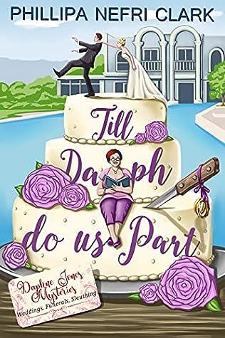 Till Daph Do Us Part by Phillipa Nefri Clark
