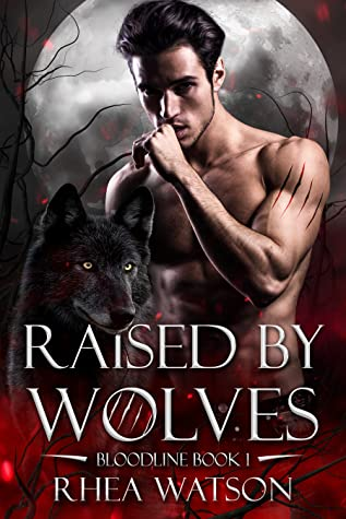 Raised by Wolves (Bloodline, #1)