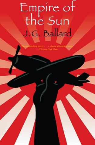 Empire of the Sun by J.G. Ballard