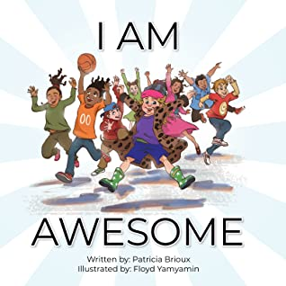 I Am Awesome by Patricia Brioux