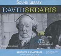 David Sedaris: Live at Carnegie Hall/Live for Your Listening Pleasure (Audio CD)