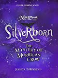 Silverborn: The Mystery of Morrigan Crow