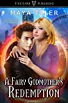 A Fairy Godmother's Redemption (The Magicals, #4)