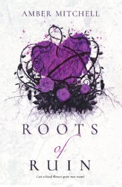 Roots of Ruin (Garden of Thorns, #3)