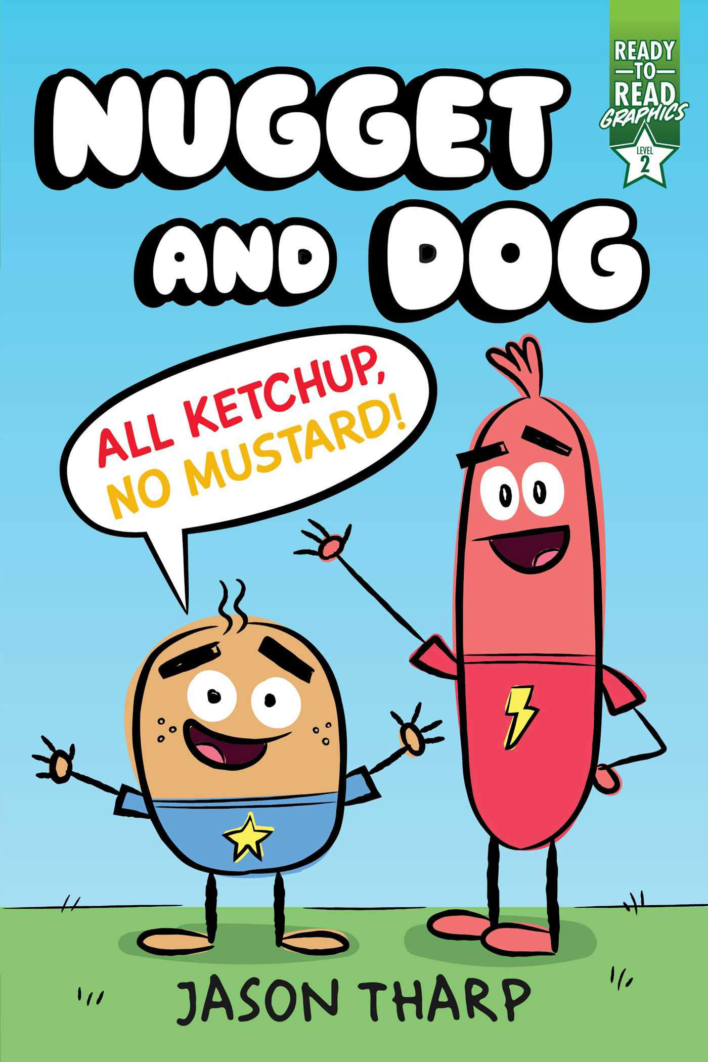 All Ketchup, No Mustard! by Jason Tharp
