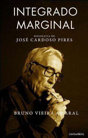 Integrado Marginal: Biografia de José Cardoso Pires