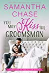You May Kiss the Groomsman (Meet Me at the Altar, #3)