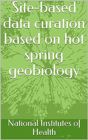Site-based data curation based on hot spring geobiology
