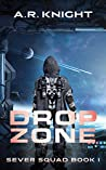 Drop Zone (Sever Squad, #1)