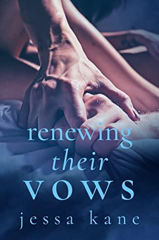 Renewing Their Vows by Jessa Kane