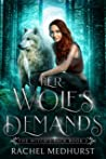 Her Wolf's Demands: A Wolf Shifter Paranormal Romance (The Witch's Pack Book 2)