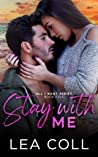 Stay with Me (All I Want, #5)