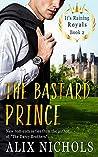 The Bastard Prince (It's Raining Royals, #2)
