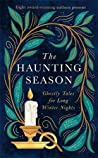 The Haunting Season: Nine Ghostly Tales for Long Winter Nights