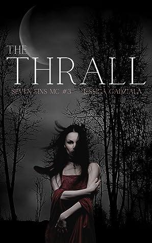 The Thrall (Seven Sins MC, #3)