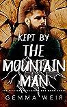 Kept By The Mountain Man (Montana Mountain Men #3)