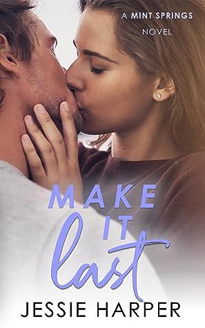 Make It Last (Mint Springs Book 3)