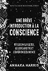 Une brève introduction à la conscience: Réflexion sur le soi, le libre-arbitre et l'expérience du monde / Best-seller New York Times (QUANTO)