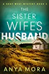 The Sister Wife's Husband (Gray West Mystery, #3)