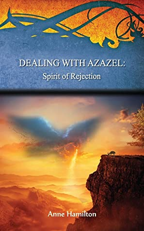 Dealing with Azazel: Spirit of Rejection: Strategies for the Threshold #7