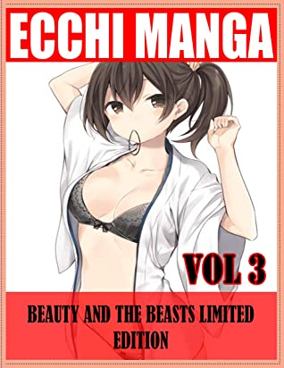 The Perfect Edition Ecchi Manga Beauty And The Beasts Limited Edition: Ecchi Comedy Beauty And The Beasts Complete Series Volume 3