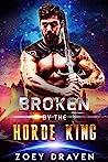 Broken by the Horde King (Horde Kings of Dakkar #4)