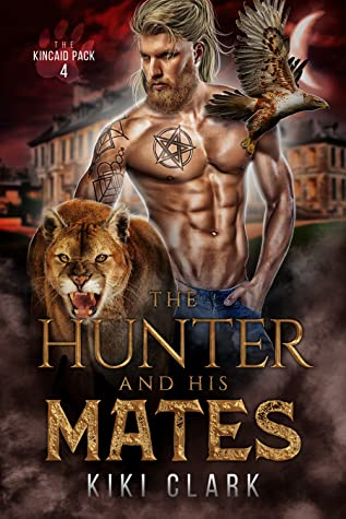 The Hunter and His Mates (Kincaid Pack #4)