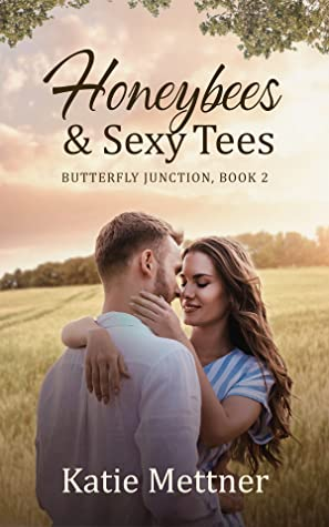 Honeybees and Sexy Tees (Butterfly Junction #2)