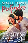 Small Town Pretender by Brighton Walsh